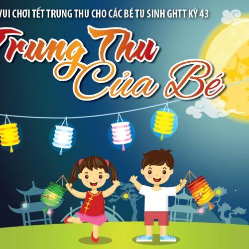 Chương trình vui chơi Tết Trung thu cho các bé tu sinh GHTT kỳ 43