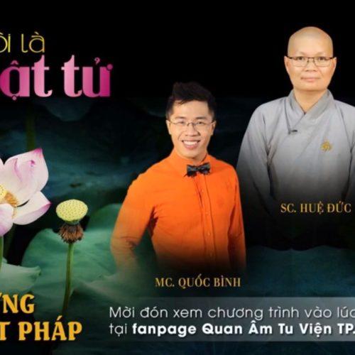 Talkshow TÔI LÀ PHẬT TỬ – Số 20: Sự linh ứng của Phật pháp